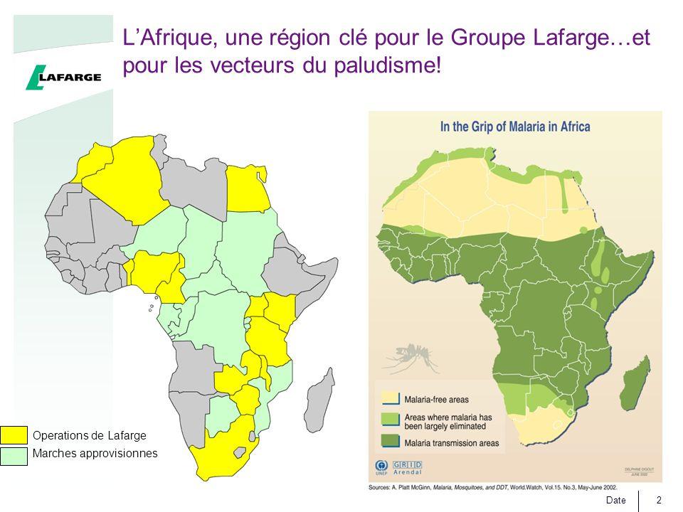 Date2 Operations de Lafarge Marches approvisionnes L'Afrique, une région clé pour le Groupe Lafarge…et pour les vecteurs du paludisme!