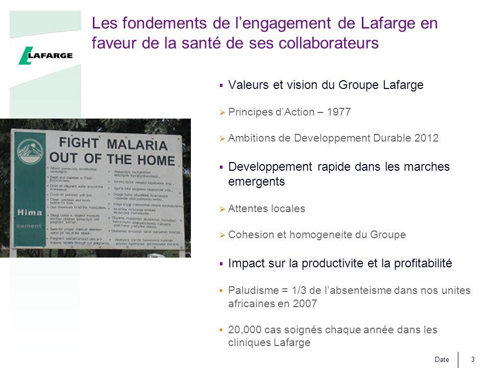 Date3 Les fondements de l'engagement de Lafarge en faveur de la santé de ses collaborateurs  Valeurs et vision du Groupe Lafarge  Principes d'Action