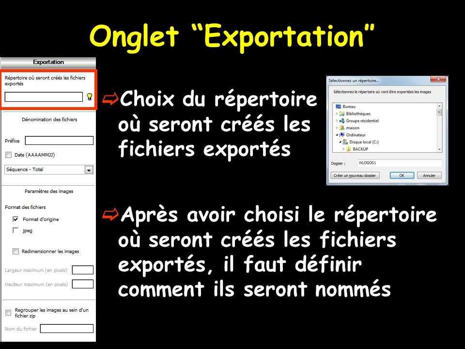  Choix du répertoire où seront créés les fichiers exportés  Après avoir choisi le répertoire où seront créés les fichiers exportés, il faut définir comment ils seront nommés