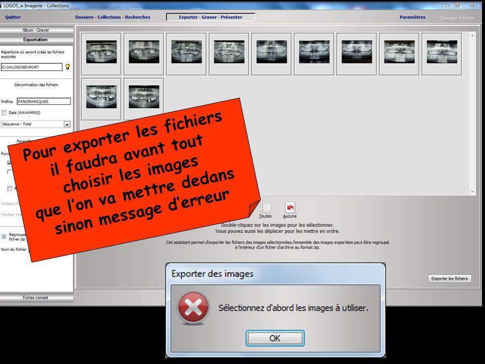 Pour exporter les fichiers il faudra avant tout choisir les images que l'on va mettre dedans sinon message d'erreur
