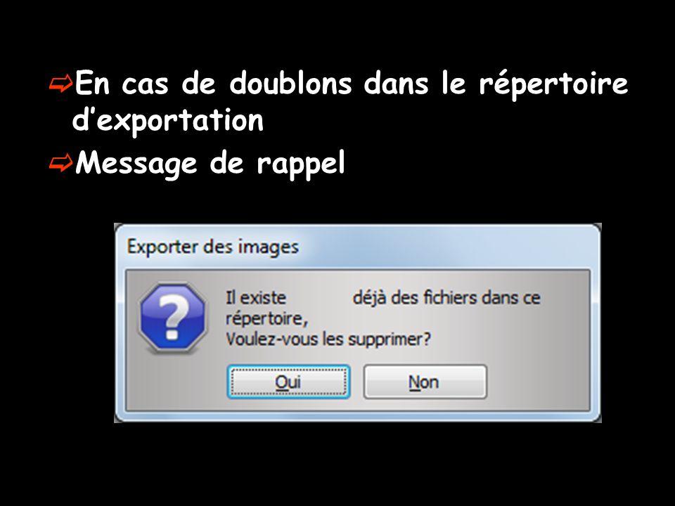  En cas de doublons dans le répertoire d'exportation  Message de rappel