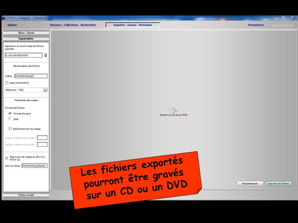 Les fichiers exportés pourront être gravés sur un CD ou un DVD