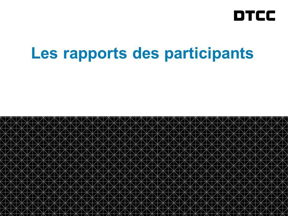 © DTCC 20 fda Les rapports des participants