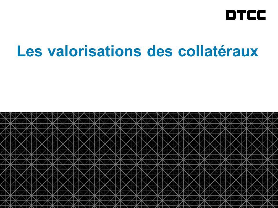 © DTCC 8 fda Les valorisations des collatéraux
