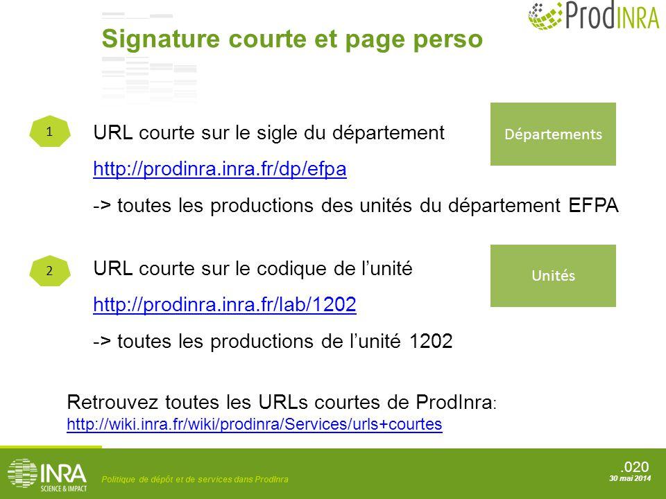 .020 Politique de dépôt et de services dans ProdInra 30 mai 2014 1 2 URL courte sur le sigle du département http://prodinra.inra.fr/dp/efpa -> toutes