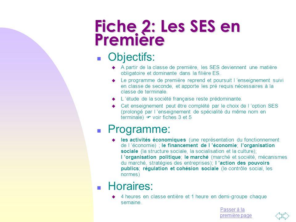 Passer à la première page Fiche 3: L 'option de Première n Objectifs: u L 'option « sciences économiques et sociales » de la classe de première ES vise à approfondir l 'étude de la dimension politique des phénomènes économiques et sociaux.