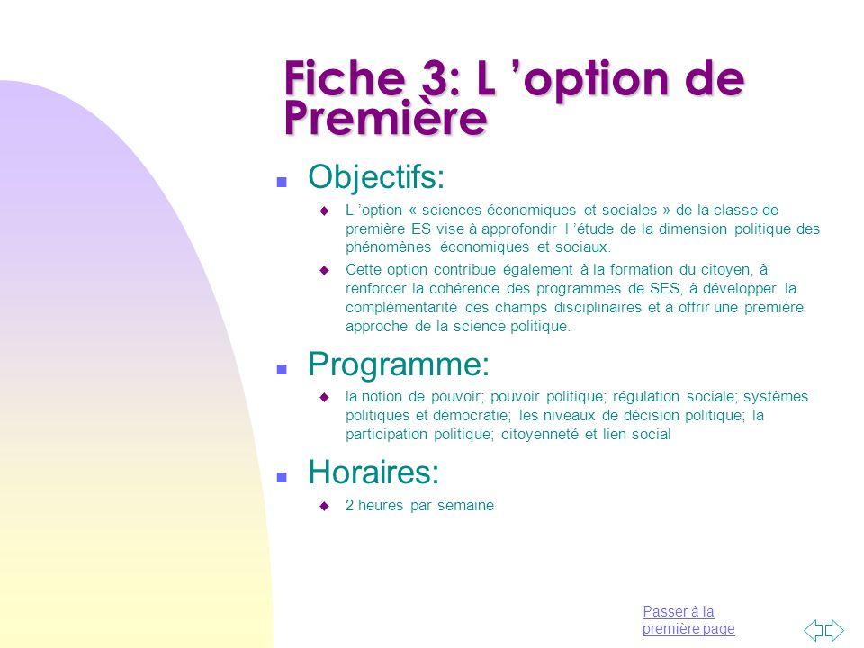 Passer à la première page Fiche 3: L 'option de Première n Objectifs: u L 'option « sciences économiques et sociales » de la classe de première ES vis