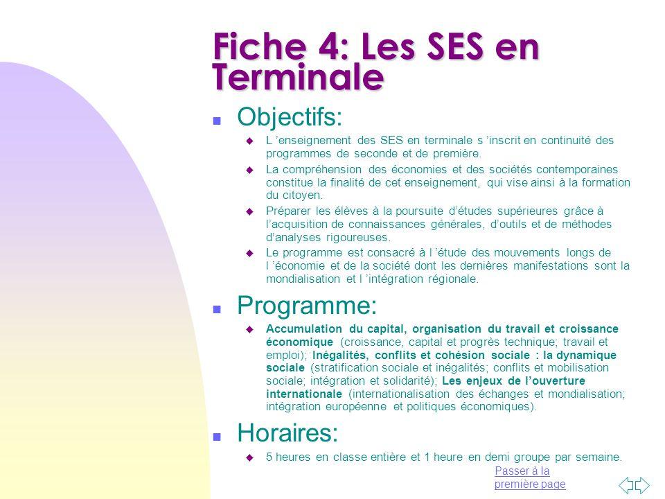 Passer à la première page Fiche 4: Les SES en Terminale n Objectifs: u L 'enseignement des SES en terminale s 'inscrit en continuité des programmes de