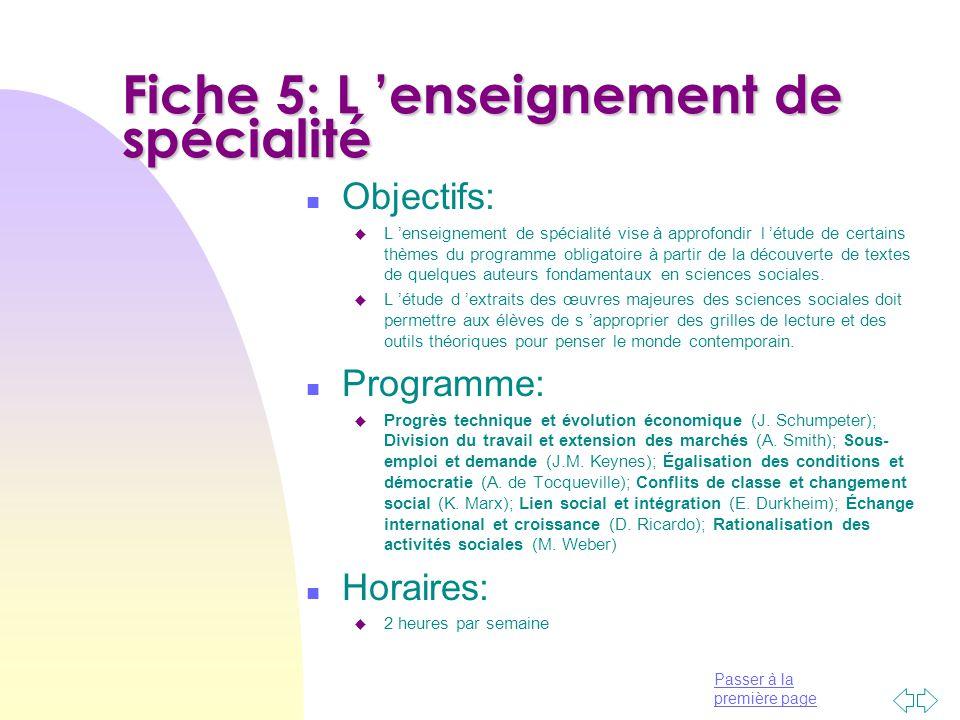 Passer à la première page Fiche 5: L 'enseignement de spécialité n Objectifs: u L 'enseignement de spécialité vise à approfondir l 'étude de certains