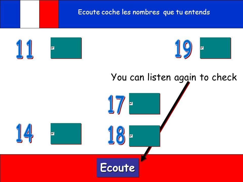 Ecoute et coche les nombres que tu entends Ecoute Vérifie