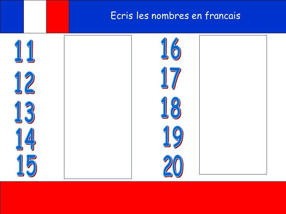 Les nombres de onze à vingt Ecoute onzeonze quinzequinze douzedouzequatorzequatorze seizeseize dix-septdix-septdix-huitdix-huit dix-neufdix-neufvingtv