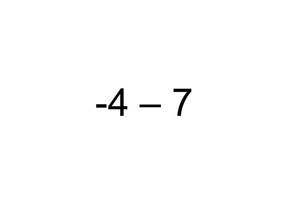-4 – 7