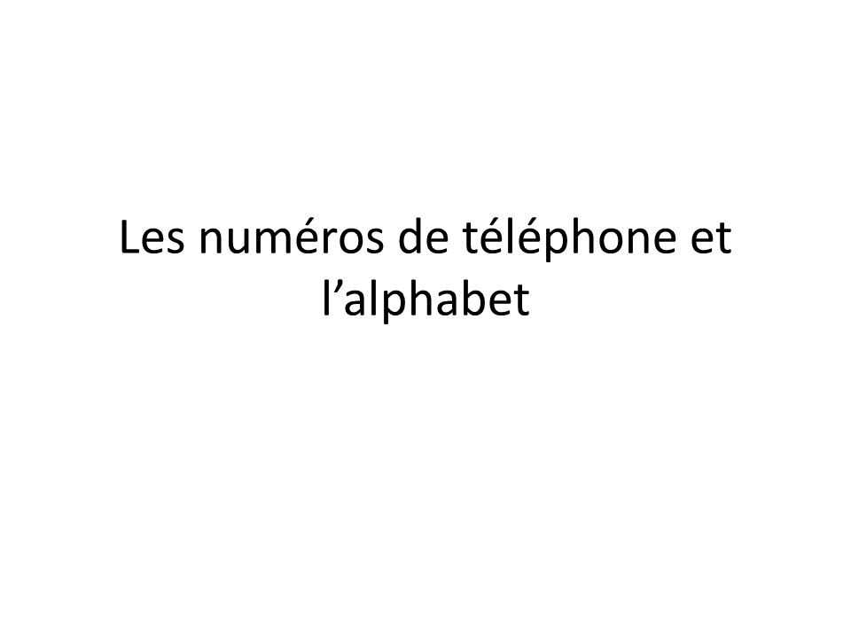 Numéros de téléphone Listen and write down the phone numbers 1) 2) 3) 4) 5)