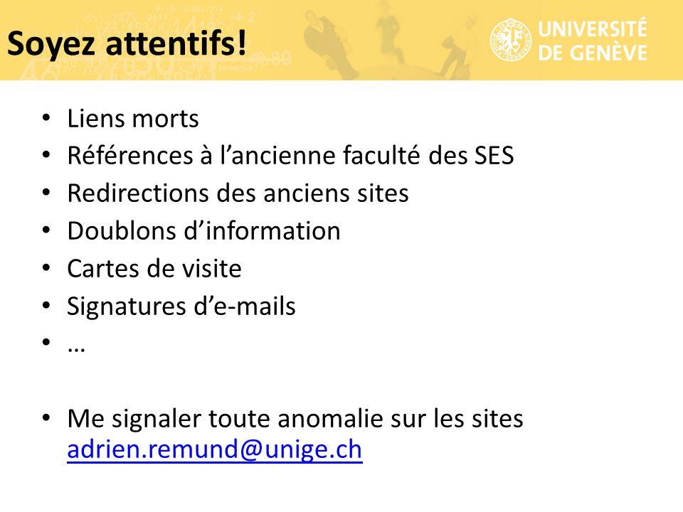 Liens morts Références à l'ancienne faculté des SES Redirections des anciens sites Doublons d'information Cartes de visite Signatures d'e-mails … Me s