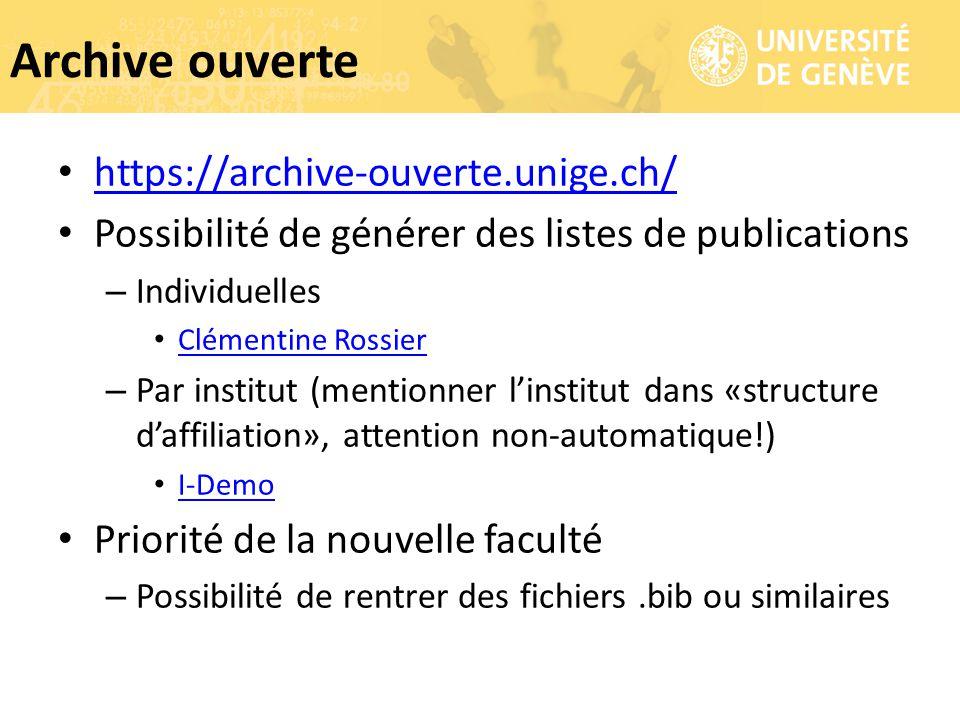https://archive-ouverte.unige.ch/ Possibilité de générer des listes de publications – Individuelles Clémentine Rossier – Par institut (mentionner l'in