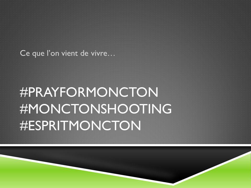 #PRAYFORMONCTON #MONCTONSHOOTING #ESPRITMONCTON Ce que l'on vient de vivre…