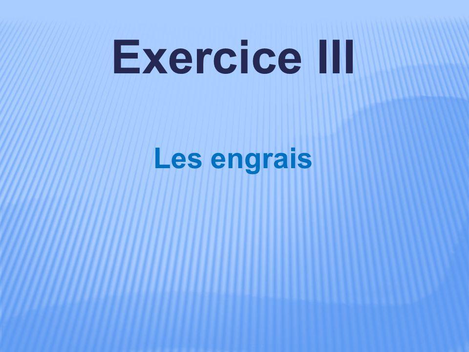 Exercice III Les engrais