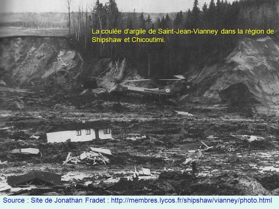 Source : Site de Jonathan Fradet : http://membres.lycos.fr/shipshaw/vianney/photo.html La coulée d'argile de Saint-Jean-Vianney dans la région de Ship