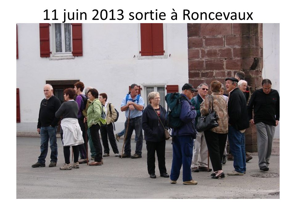 11 juin 2013 sortie à Roncevaux