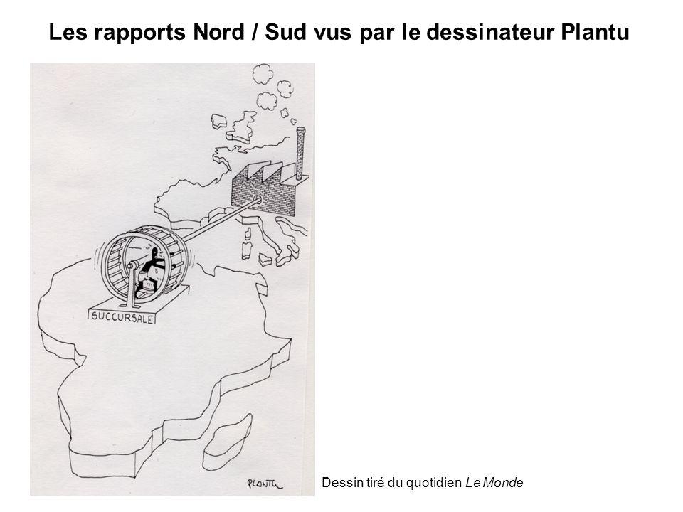Les rapports Nord / Sud vus par le dessinateur Plantu Dessin tiré du quotidien Le Monde