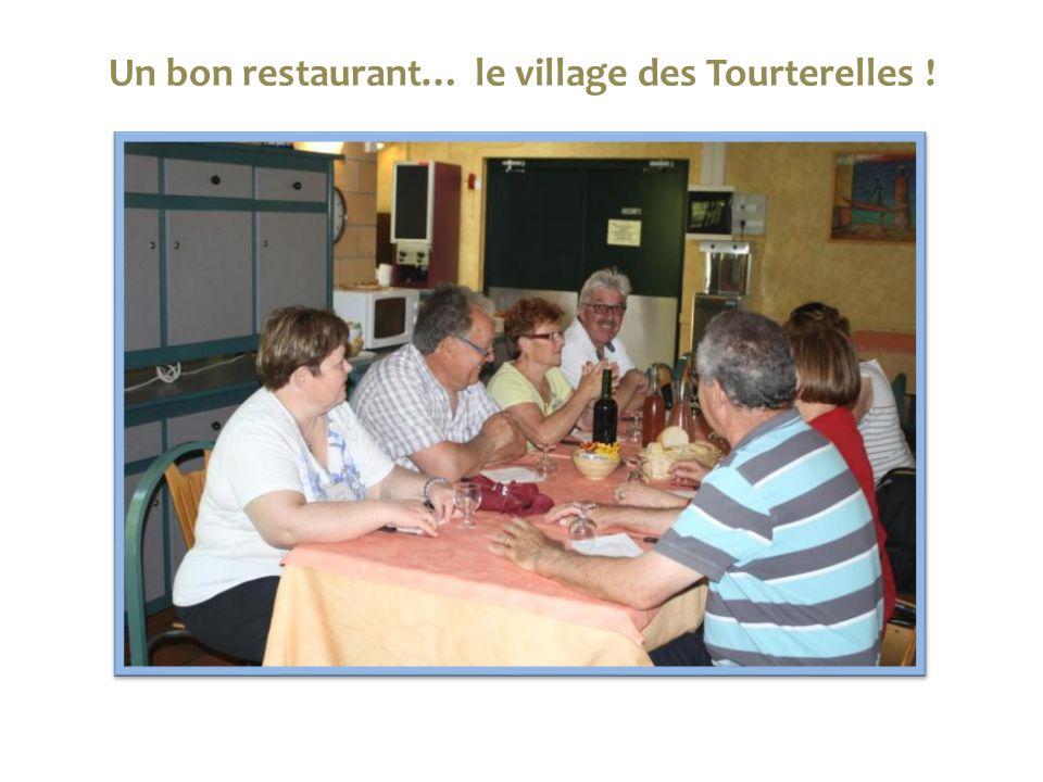 Un bon restaurant… le village des Tourterelles !