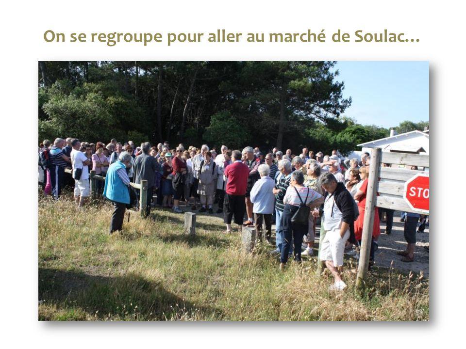 On se regroupe pour aller au marché de Soulac…