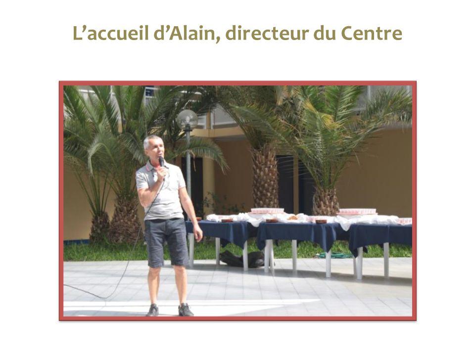 L'accueil d'Alain, directeur du Centre
