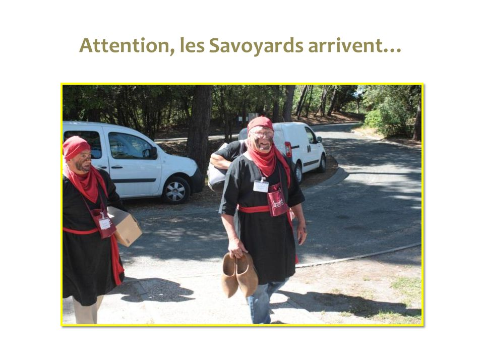 Attention, les Savoyards arrivent…