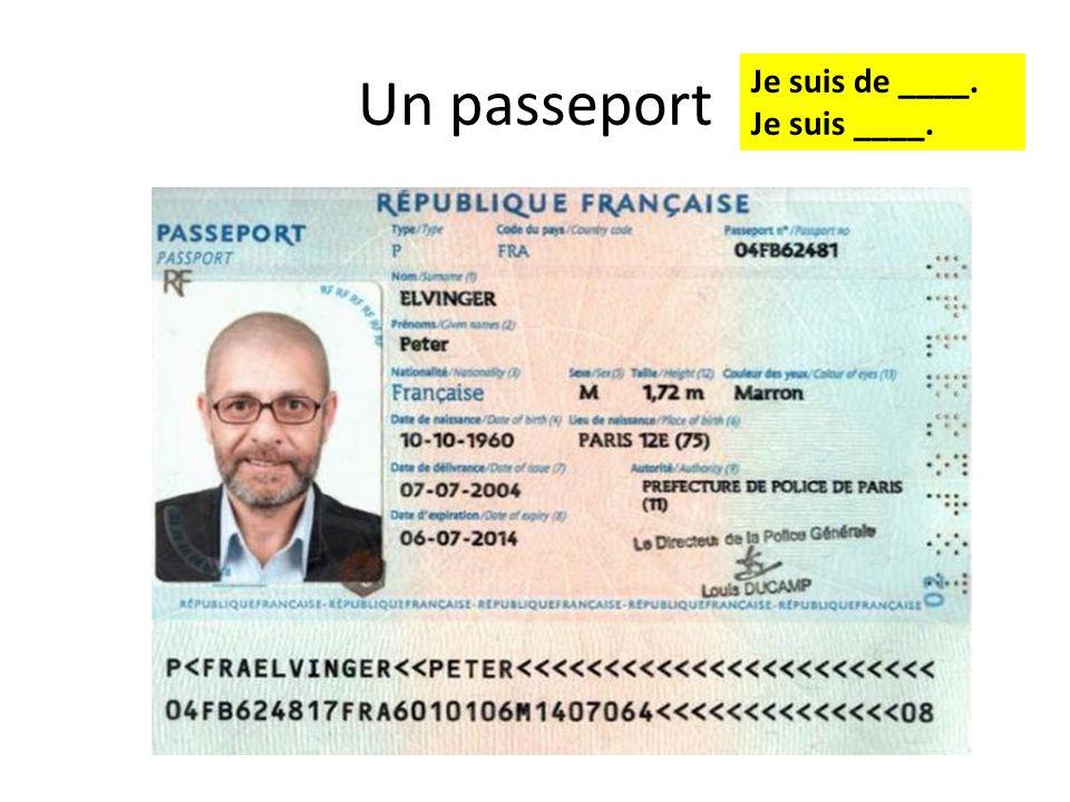 Un passeport Je suis de ____. Je suis ____.