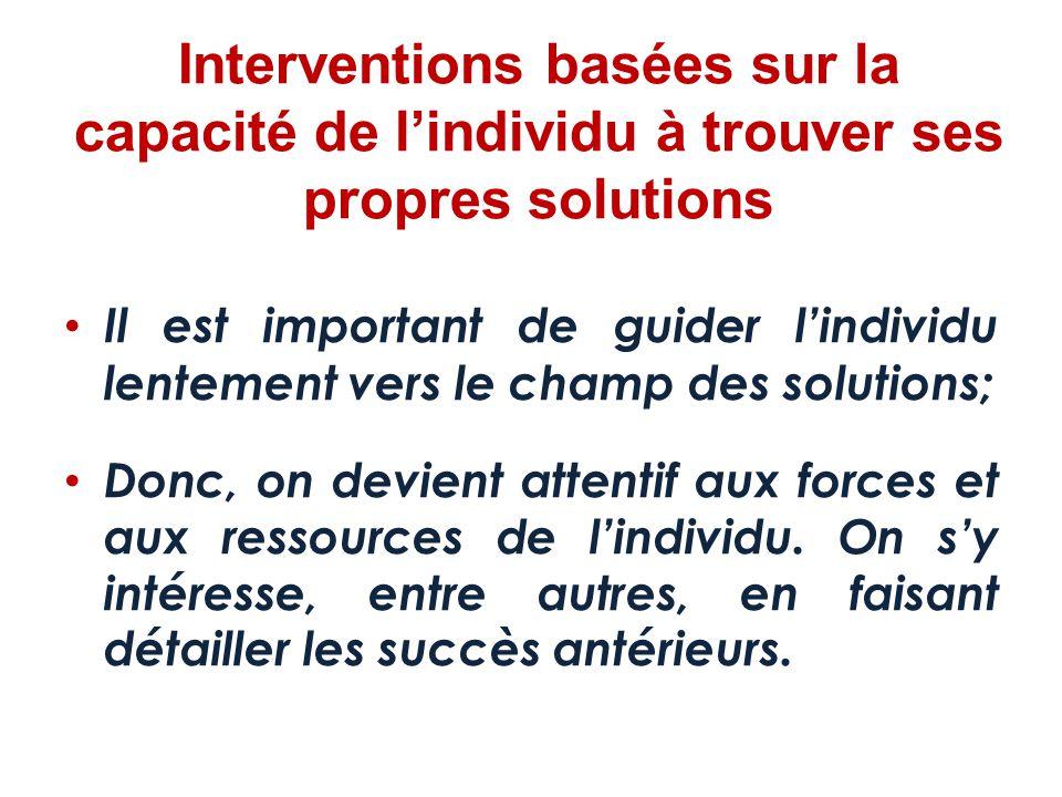 Interventions basées sur la coopération On suscite la coopération en accompagnant l'individu  Comment.