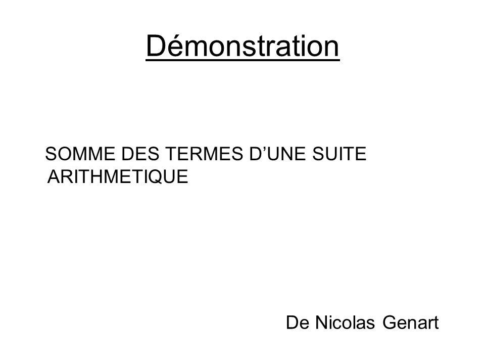 Démonstration SOMME DES TERMES D'UNE SUITE ARITHMETIQUE De Nicolas Genart