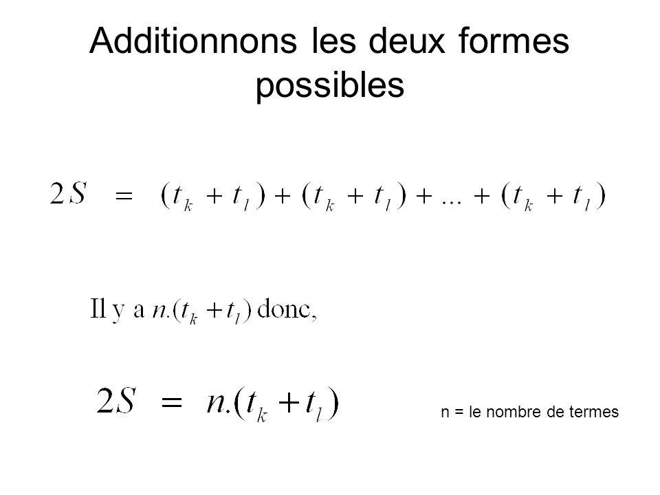 Additionnons les deux formes possibles n = le nombre de termes