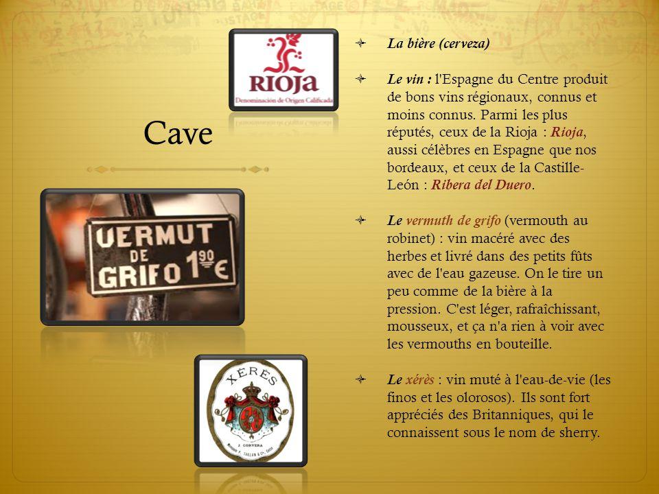 Cave  La bière (cerveza)  Le vin : l'Espagne du Centre produit de bons vins régionaux, connus et moins connus. Parmi les plus réputés, ceux de la Ri