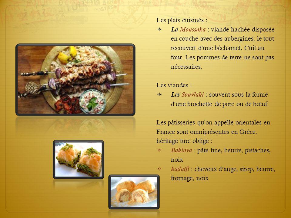 Intro Les plats cuisinés :  La Moussaka : viande hachée disposée en couche avec des aubergines, le tout recouvert d'une béchamel. Cuit au four. Les p