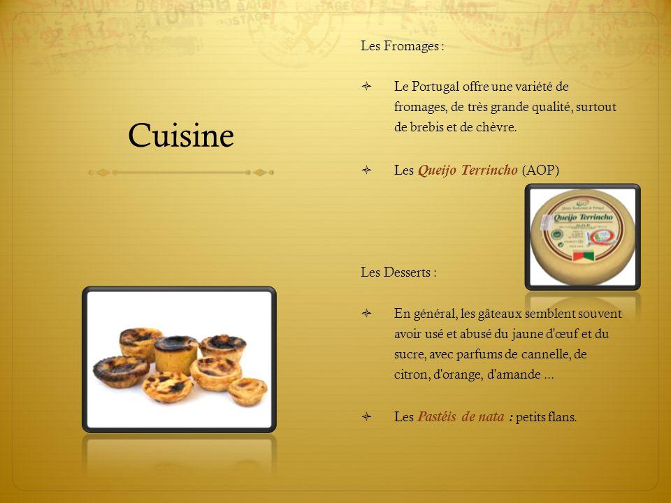 Cuisine Les Fromages :  Le Portugal offre une variété de fromages, de très grande qualité, surtout de brebis et de chèvre.  Les Queijo Terrincho (AO