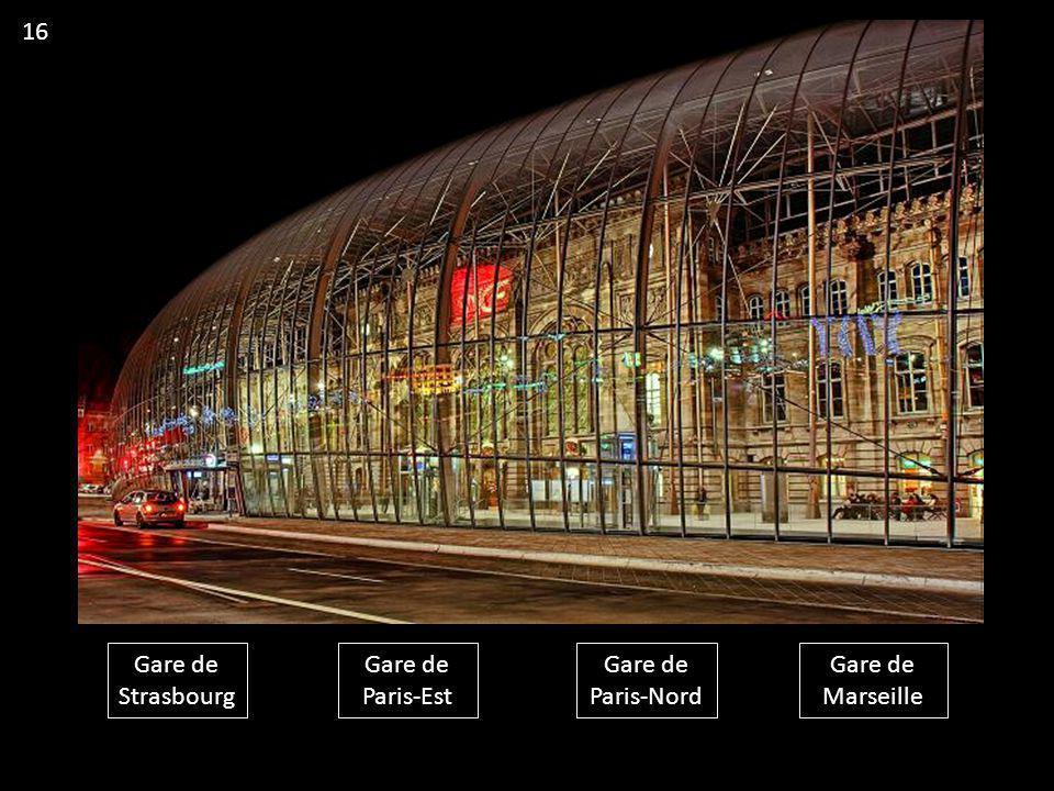 Gare de Strasbourg Gare de Paris-Est Gare de Paris-Nord Gare de Marseille 16