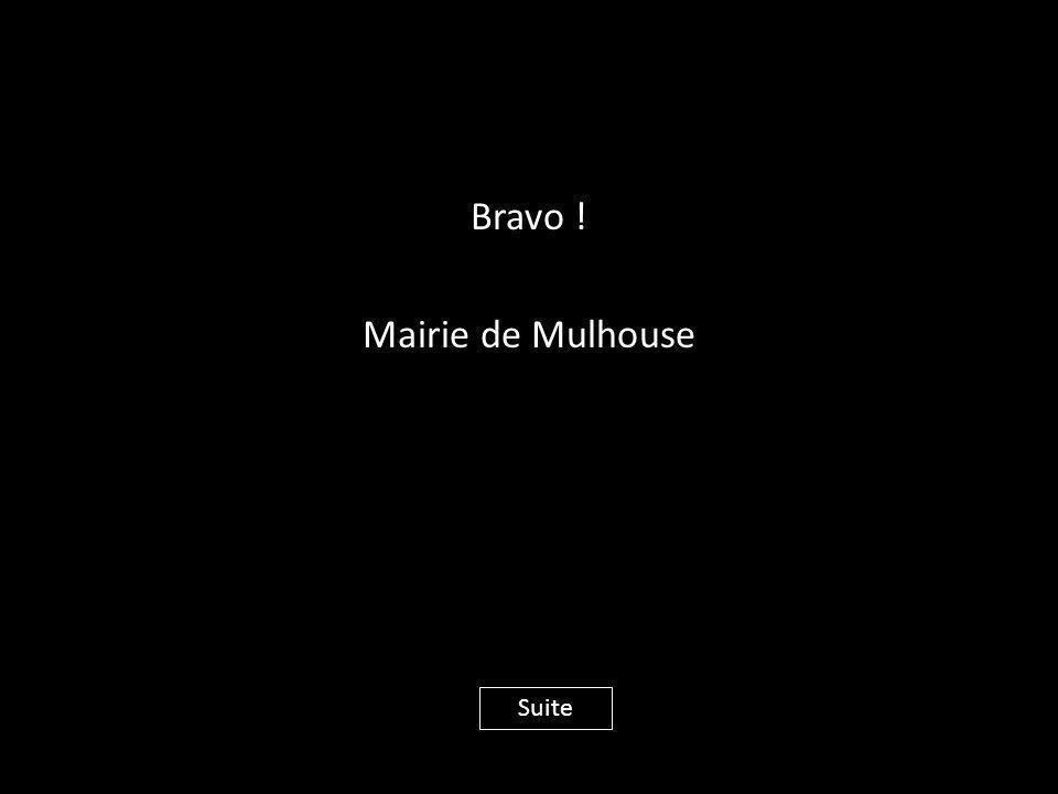 Bravo ! Mairie de Mulhouse Suite