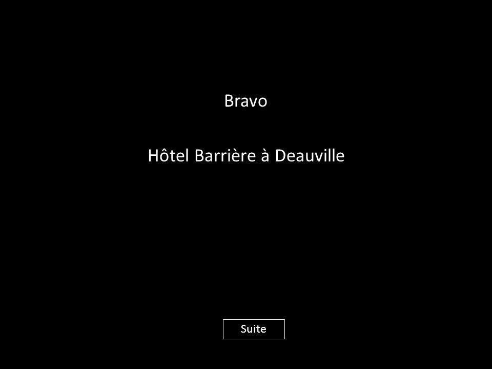 Bravo Hôtel Barrière à Deauville Suite