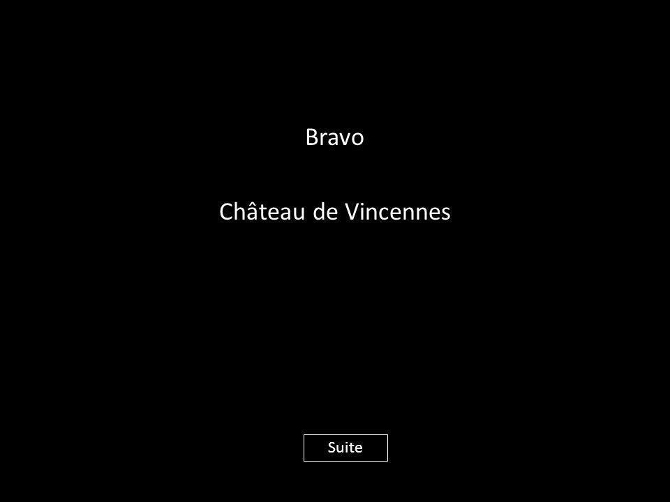 Bravo Château de Vincennes Suite