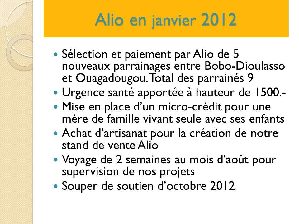 Alio en janvier 2012 Sélection et paiement par Alio de 5 nouveaux parrainages entre Bobo-Dioulasso et Ouagadougou. Total des parrainés 9 Urgence santé