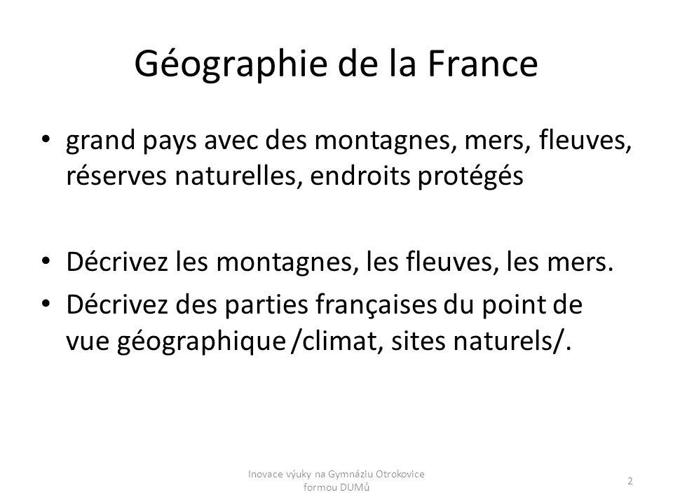 Géographie de la France grand pays avec des montagnes, mers, fleuves, réserves naturelles, endroits protégés Décrivez les montagnes, les fleuves, les mers.