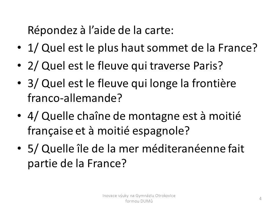 Répondez à l'aide de la carte: 1/ Quel est le plus haut sommet de la France.