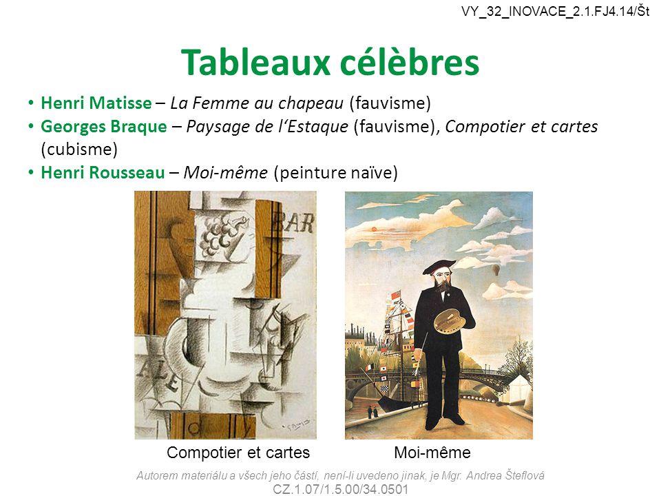 Tableaux célèbres Henri Matisse – La Femme au chapeau (fauvisme) Georges Braque – Paysage de l'Estaque (fauvisme), Compotier et cartes (cubisme) Henri