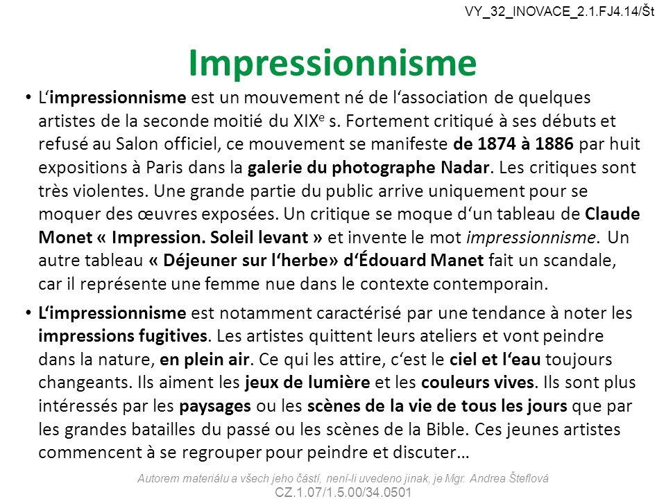Impressionnisme L'impressionnisme est un mouvement né de l'association de quelques artistes de la seconde moitié du XIX e s. Fortement critiqué à ses