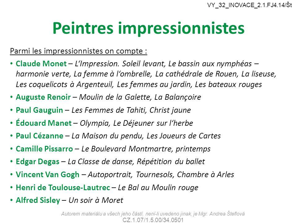 Peintres impressionnistes Parmi les impressionnistes on compte : Claude Monet – L'Impression. Soleil levant, Le bassin aux nymphéas – harmonie verte,