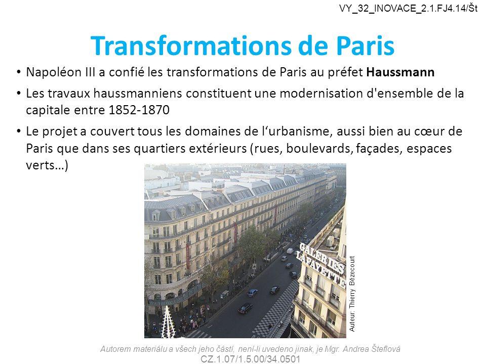 Transformations de Paris Napoléon III a confié les transformations de Paris au préfet Haussmann Les travaux haussmanniens constituent une modernisatio