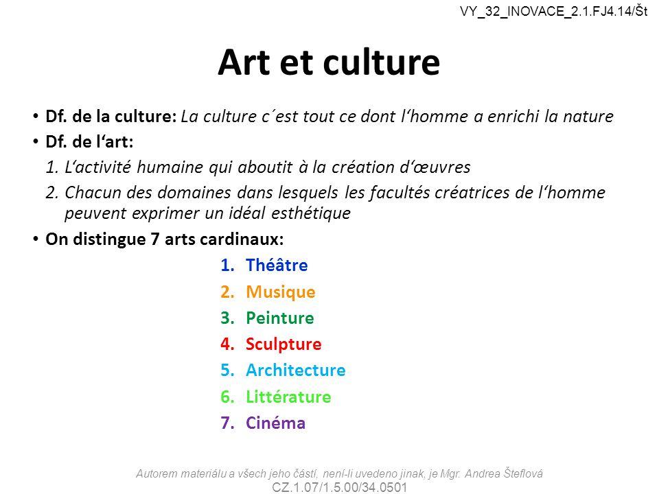 Art et culture Df. de la culture: La culture c´est tout ce dont l'homme a enrichi la nature Df. de l'art: 1.L'activité humaine qui aboutit à la créati