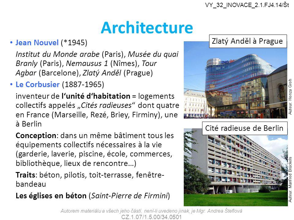 Architecture Jean Nouvel (*1945) Institut du Monde arabe (Paris), Musée du quai Branly (Paris), Nemausus 1 (Nîmes), Tour Agbar (Barcelone), Zlatý Andě