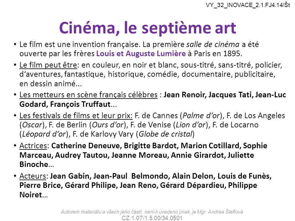 Cinéma, le septième art Le film est une invention française. La première salle de cinéma a été ouverte par les frères Louis et Auguste Lumière à Paris