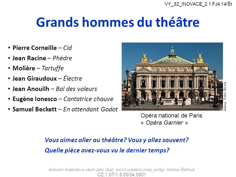 Grands hommes du théâtre Pierre Corneille – Cid Jean Racine – Phèdre Molière – Tartuffe Jean Giraudoux – Électre Jean Anouilh – Bal des voleurs Eugène